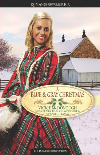 A Blue and Gray Christmas: Beloved Enemy/Till Death Do Us Part/Courage of the Heart/Shelter in the Storm (Inspirational Christmas Romance Collection)]()