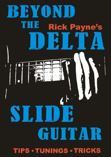 Beyond The Delta: Play Slide Guitar Delta Blues Slide Guitar