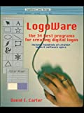 Logoware : The 35 Best Programs for Creating Digital Logos, Carter, David E., 0823066029