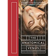 Anatomical Venus: Wax, God, Death & the Ecstatic