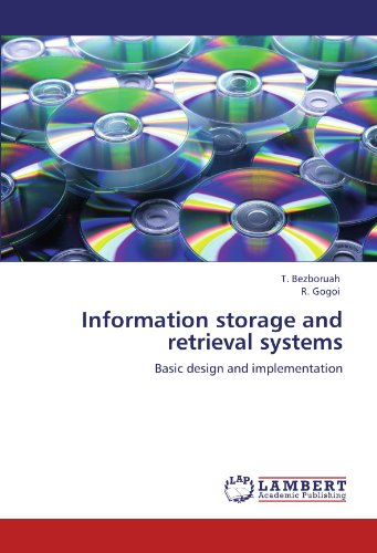 Information storage and retrieval systems: Basic design and implementation