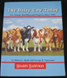 img - for The Dairy Cow Today: U. S. Trends, Breeding & Progress Since 1980 book / textbook / text book