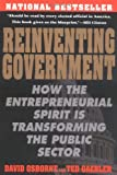 Reinventing Government: How the Entrepreneurial Spirit is Transforming the Public Sector (Plume), David Osborne, Ted Gaebler, 0452269423