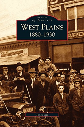 West Plains: 1880-1930 ()