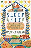 download ebook sleep on it: prepare delicious meals the night before that you can pop in the oven the next day! by gordon, carol (2006) paperback pdf epub