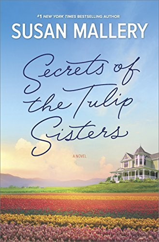 Secrets Of The Tulip Sisters: The Biggest Bookclub Novel Of The Summer!