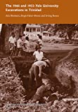 The Yale University Excavations in Trinidad of 1946 And 1953 : Vol. # 92, Boomert, Arie and Faber-Morse, Birgit, 0913516287
