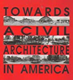 img - for Towards a Civil Architecture in America book / textbook / text book