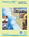 Monterey Bay National Marine Sanctuary: Condition Report 2009, U. S. Department U.S. Department of Commerce, 149492143X