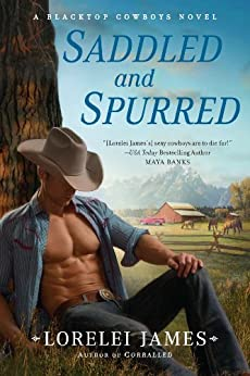 Saddled and Spurred (Blacktop Cowboys Novel Book 2) by [James, Lorelei]