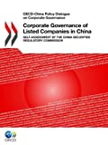 Corporate Governance of Listed Companies in China, OECD Organisation for Economic Co-operation and Development, 9264119086