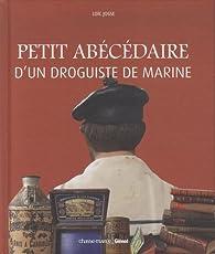 Petit abécédaire d'un droguiste de marine par Loïc Josse