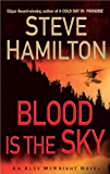 Blood is the Sky: An Alex McKnight Mystery (An Alex McKnight Novel Book 5)
