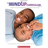 The MindUP Curriculum: Grades 3-5: Brain-Focused Strategies for Learning-and Living