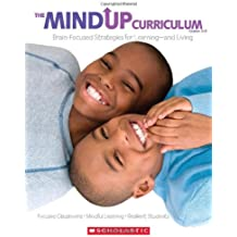 The MindUP Curriculum: Grades 3-5: Brain-Focused Strategies for Learning—and Living
