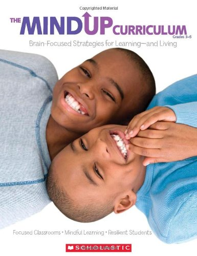 Pdf Teaching The MindUP Curriculum: Grades 3-5: Brain-Focused Strategies for Learning—and Living