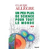 Un peu plus de science pour tout le monde (Documents) (French Edition)