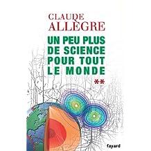 Un peu plus de science pour tout le monde (Documents) (French Edition)