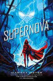 Book cover from Supernova by Marissa Meyer