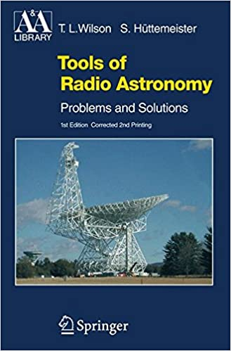 Tools of radio astronomy problems and solutions astronomy and tools of radio astronomy problems and solutions astronomy and astrophysics library fandeluxe Gallery