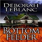 Bottom Feeder | Deborah LeBlanc