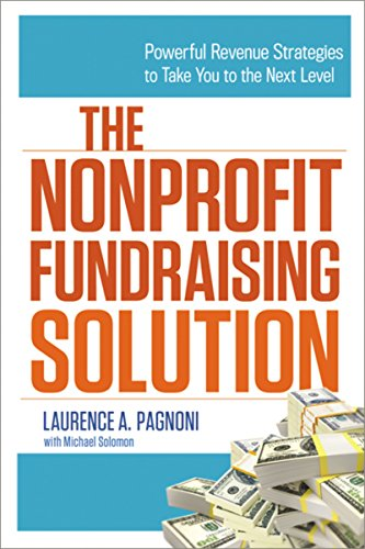 The Nonprofit Fundraising Solution: Powerful Revenue Strategies to Take You to the Next Level ()