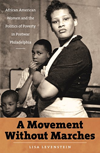 Search : A Movement Without Marches: African American Women and the Politics of Poverty in Postwar Philadelphia (The John Hope Franklin Series in African American History and Culture)