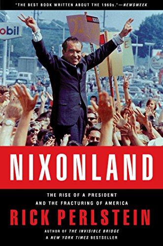 Nixonland: The Rise of a President and the Fracturing of - Chandler 1971