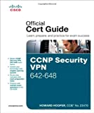 CCNP Security VPN 642-648 Official Cert Guide, Hooper, Howard, 1587204479