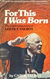 For This I Was Born, Carol Talbot, 0802428223