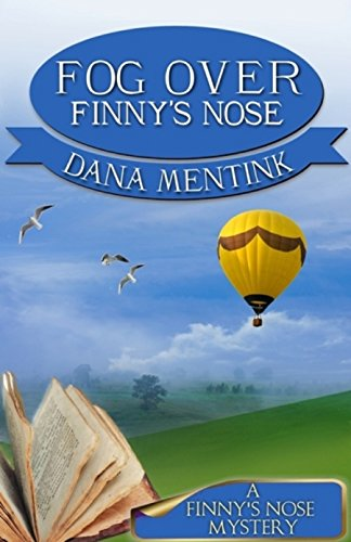 Fog Over Finny's Nose (Christian Cozy Mystery) (A Finny's Nose Mystery Book - Mr Top Muffin