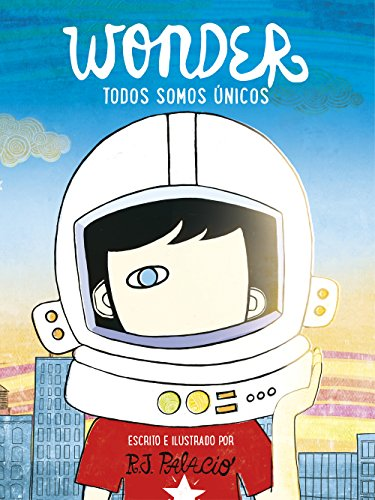 Wonder. Todos somos únicos / We're all Wonders (Spanish Edition)