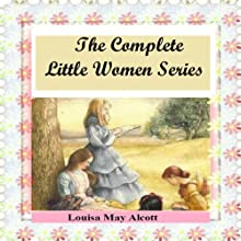 The Complete Little Women Series: Little Women, Good Wives, Little Men, Jo's Boys (4 books in one) Audiobook by Louisa May Alcott Narrated by Catherine O'Brien
