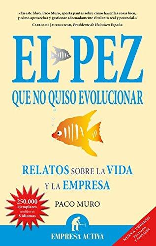 el-pez-que-no-quiso-evolucionar-narrativa-empresarial-spanish-edition