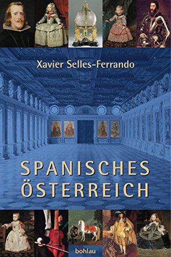 Spanisches Österreich Gebundenes Buch – 1. Juni 2004 Xavier Selles-Ferrando Spanisches Österreich Böhlau Wien 3205771532