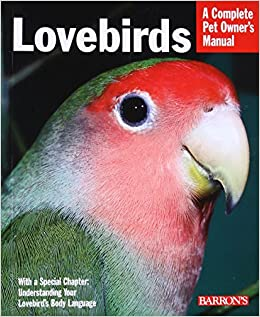 Lovebirds (Complete Pet Owner's Manual): Amazon co uk: Mary