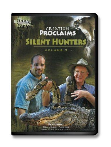 Creation Proclaims Vol. 3 Silent Hunters Creationism Vs Evolution-Animals-Alligator-Archerfish-Python-Snake-Boas-Boa Constrictors-Rattlesnake-Lion Biology-God's Power-Biblical-Intelligent Design- Mystery-Evolution-Glory of God