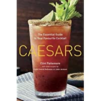 Caesars: The Essential Guide to Your Favourite Cocktail