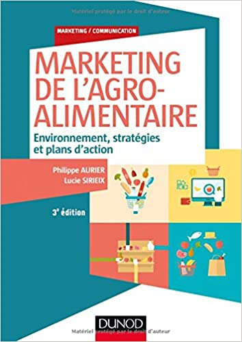 Marketing de l'agroalimentaire  Environnement, stratégies et plans d'action
