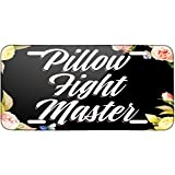 Floral Border Pillow Fight Master Metal License Plate 6X12 Inch