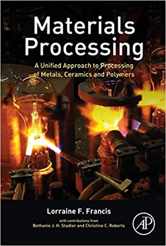 Materials processing a unified approach to processing of metals materials processing a unified approach to processing of metals ceramics and polymers 1st edition kindle edition fandeluxe Images