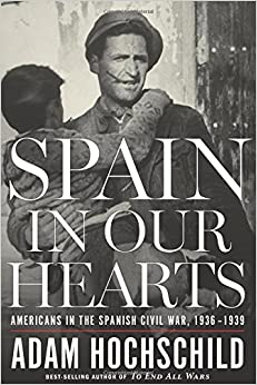 Book Spain in Our Hearts: Americans in the Spanish Civil War, 1936-1939