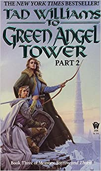 Book To Green Angel Tower Part 2: Book Four of Memory, Sorrow, and Thorn