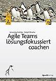 Agile Teams lösungsfokussiert coachen