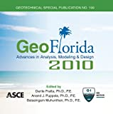 GeoFlorida 2010 : Advances in Analysis, Modeling and Design (GSP 199), Dante Fratta, Anand Puppala, Balasingam Muhunthan, 078441095X