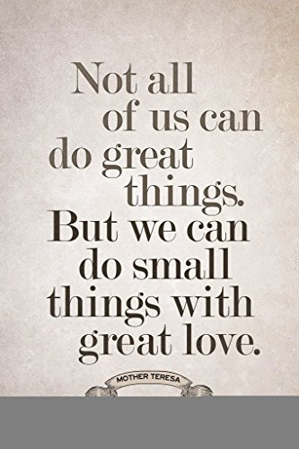 Mother Teresa Not All of Us Can Do Great Things Tan Quote Poster 12x18 inch