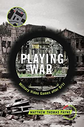 Playing War: Military Video Games After 9/11 - Kindle edition by