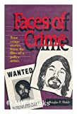 Faces of Crime, Hinkle, Douglas P., 0934601852