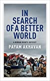 img - for In Search of A Better World: A Human Rights Odyssey (CBC Massey Lecture) book / textbook / text book