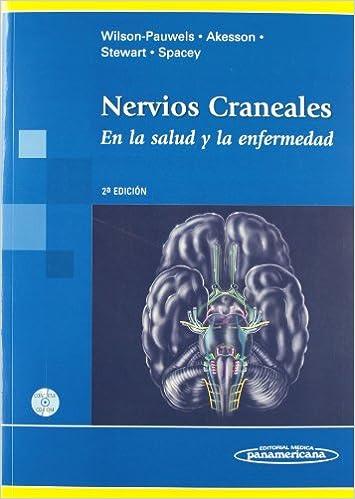 Nervios Craneales. En la salud y en la enfermedad. Incluye Cd-Rom ...